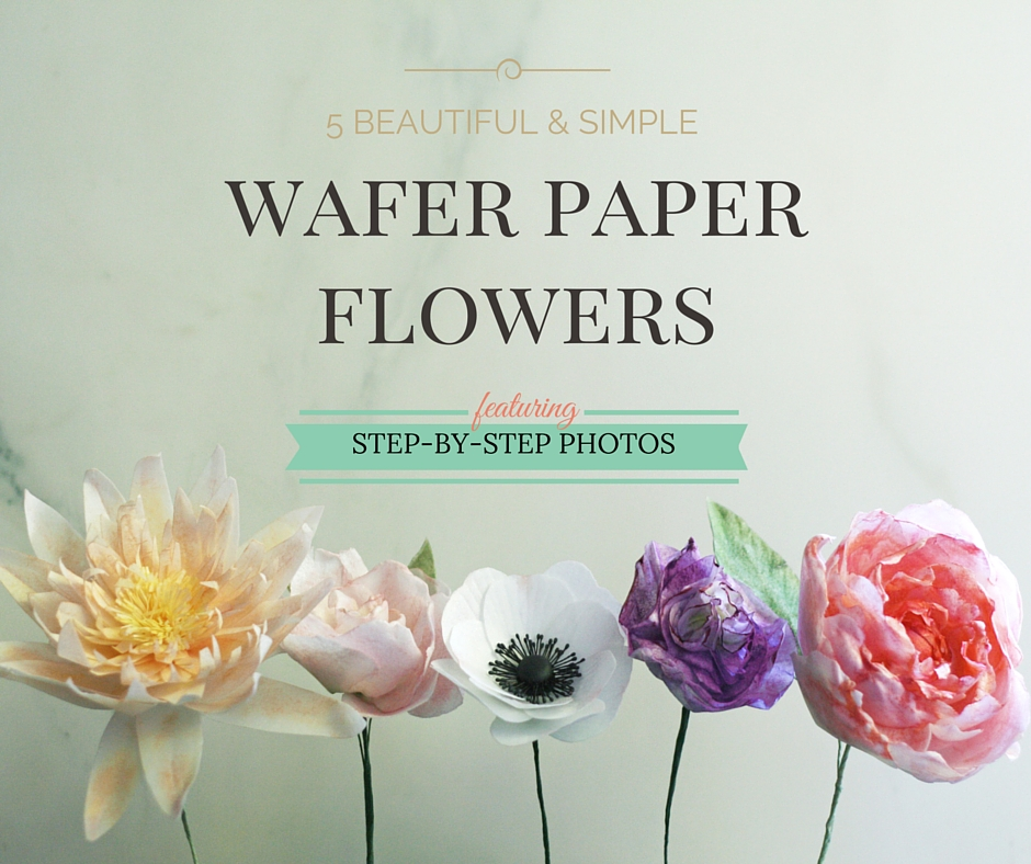 New wafer paper flower tutorial and future goodies – Olofson Design ...